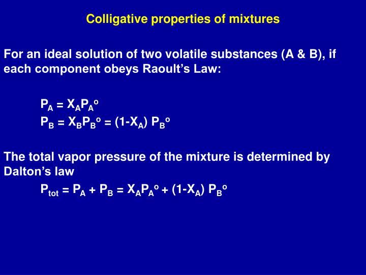 Colligative properties of mixtures