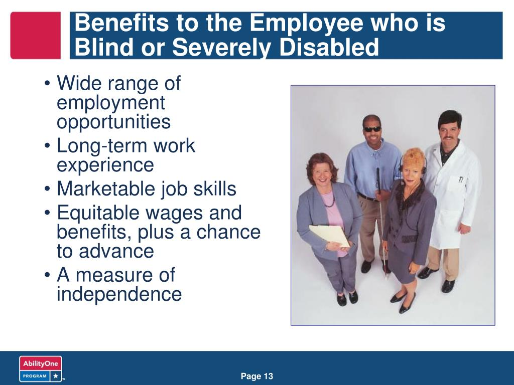 Benefits to the Employee who is Blind or Severely Disabled