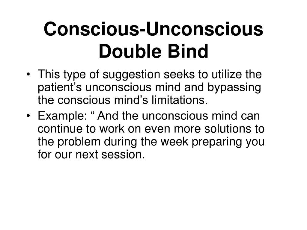 Conscious-Unconscious Double Bind