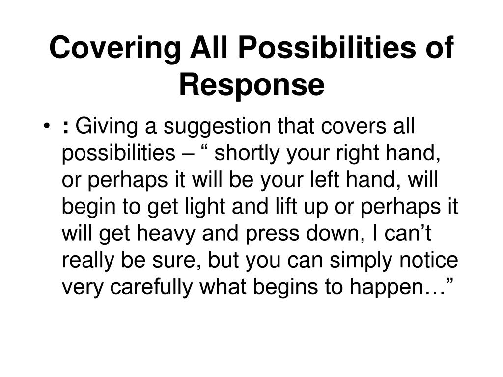 Covering All Possibilities of Response