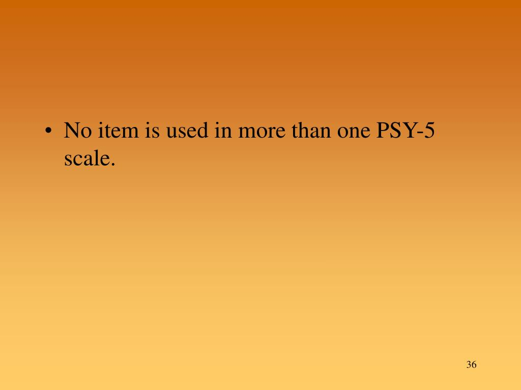 No item is used in more than one PSY-5 scale.