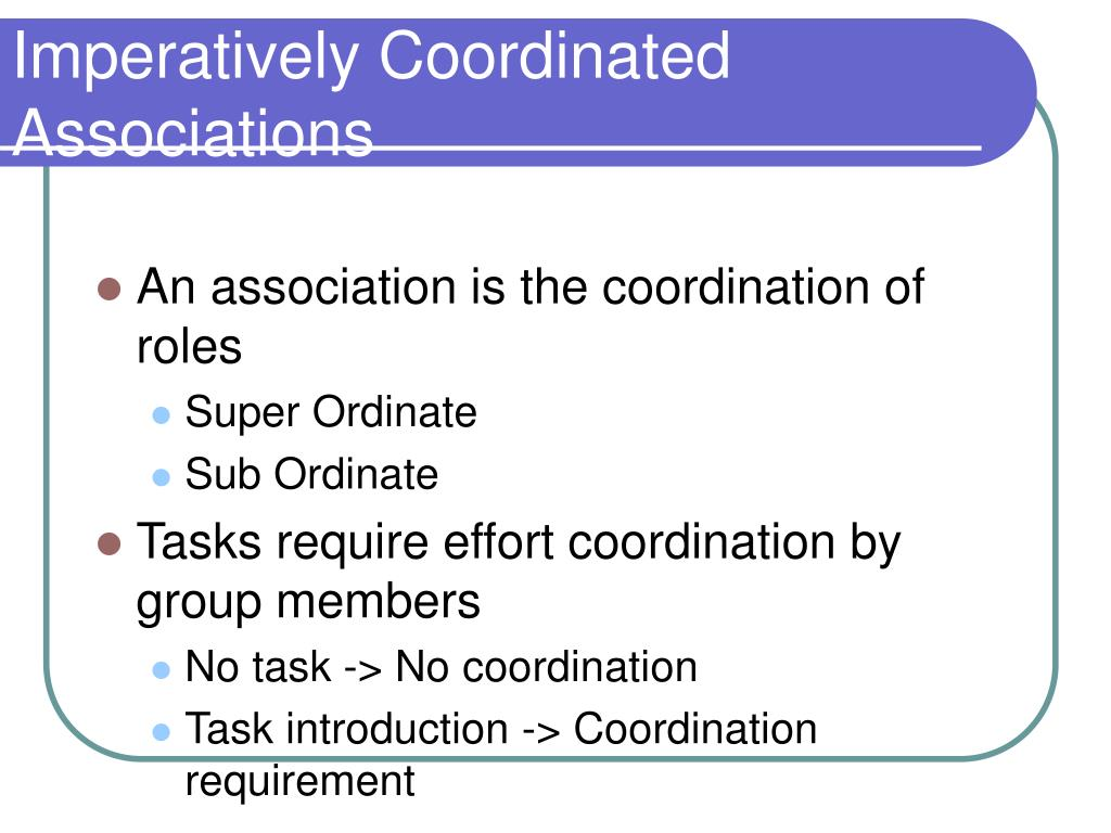 Imperatively Coordinated Associations