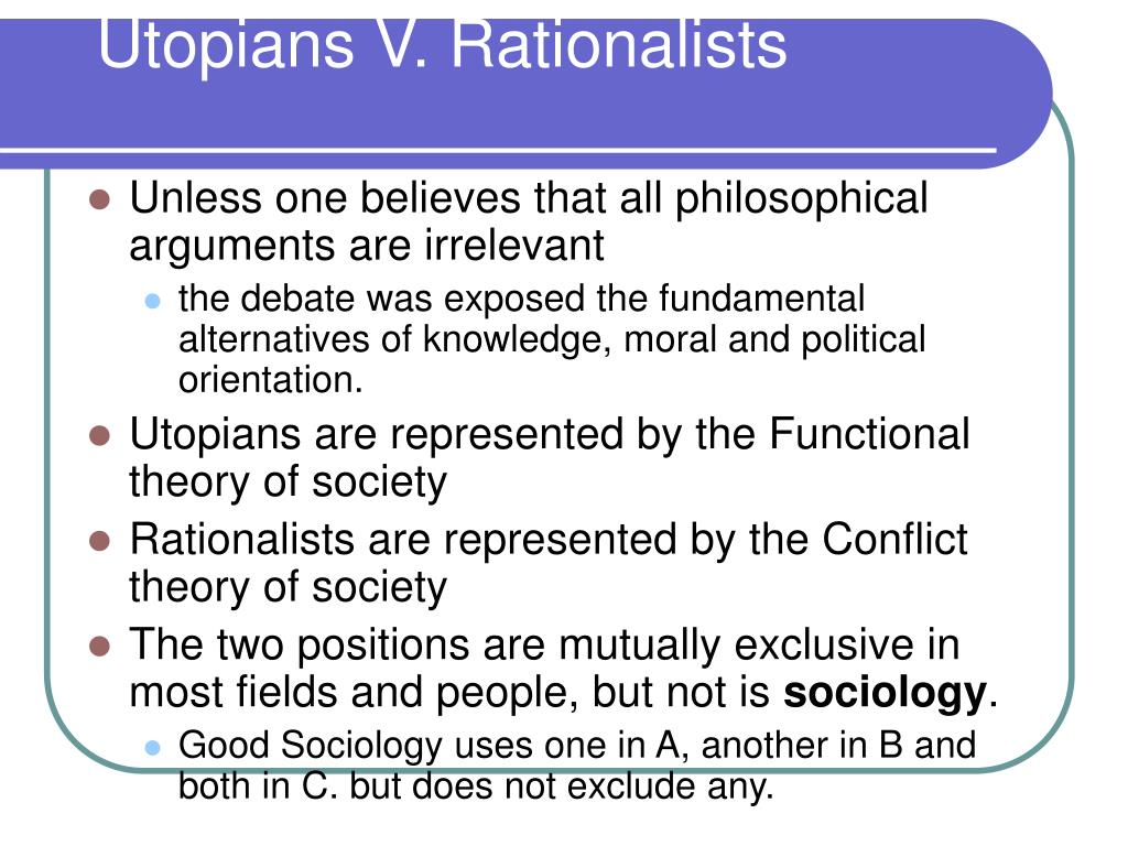 Utopians V. Rationalists