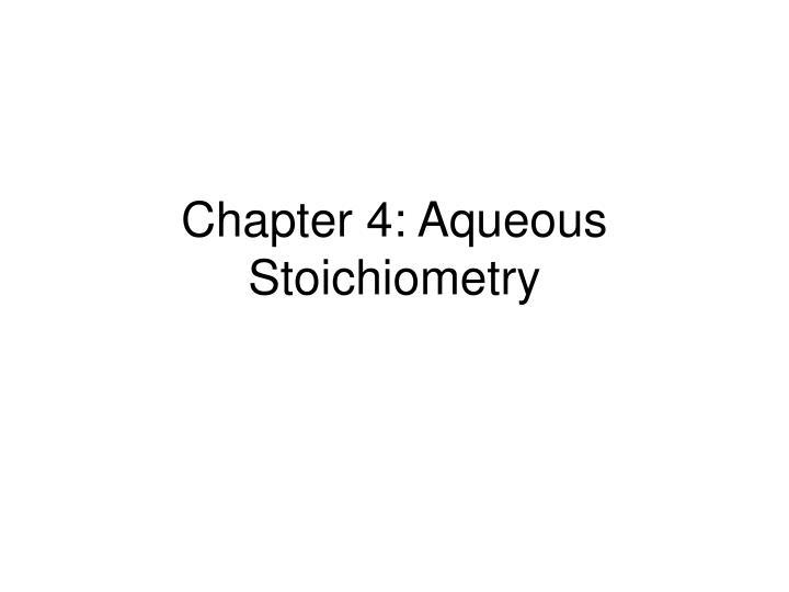 chapter 4 aqueous stoichiometry n.