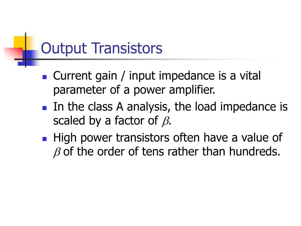 Ppt Output Transistors Powerpoint Presentation Id269797 Power Amplifier Circuit 50w Classb L