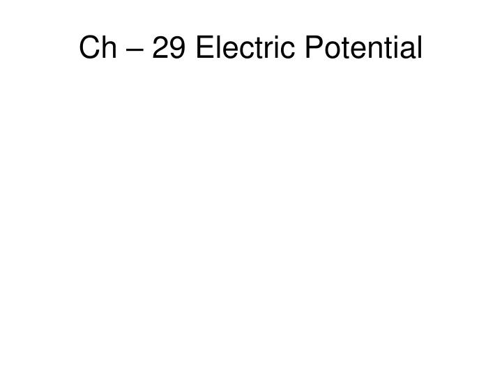 ch 29 electric potential n.