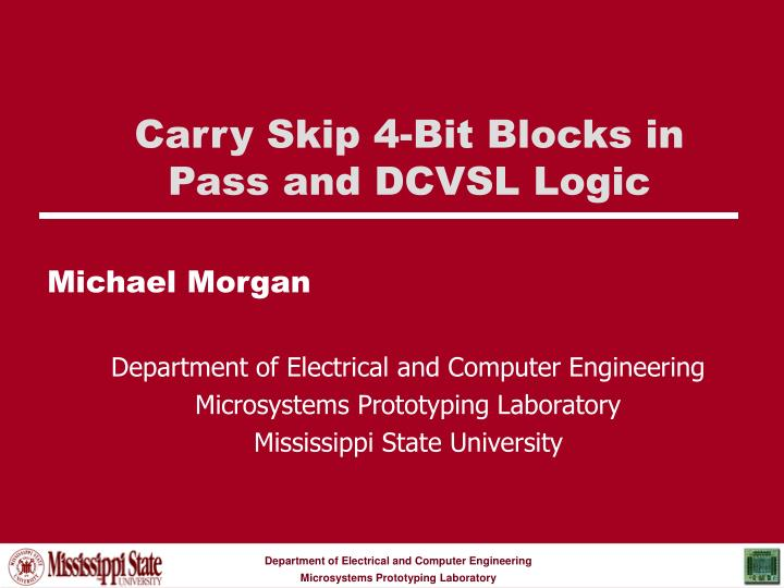 carry skip 4 bit blocks in pass and dcvsl logic n.