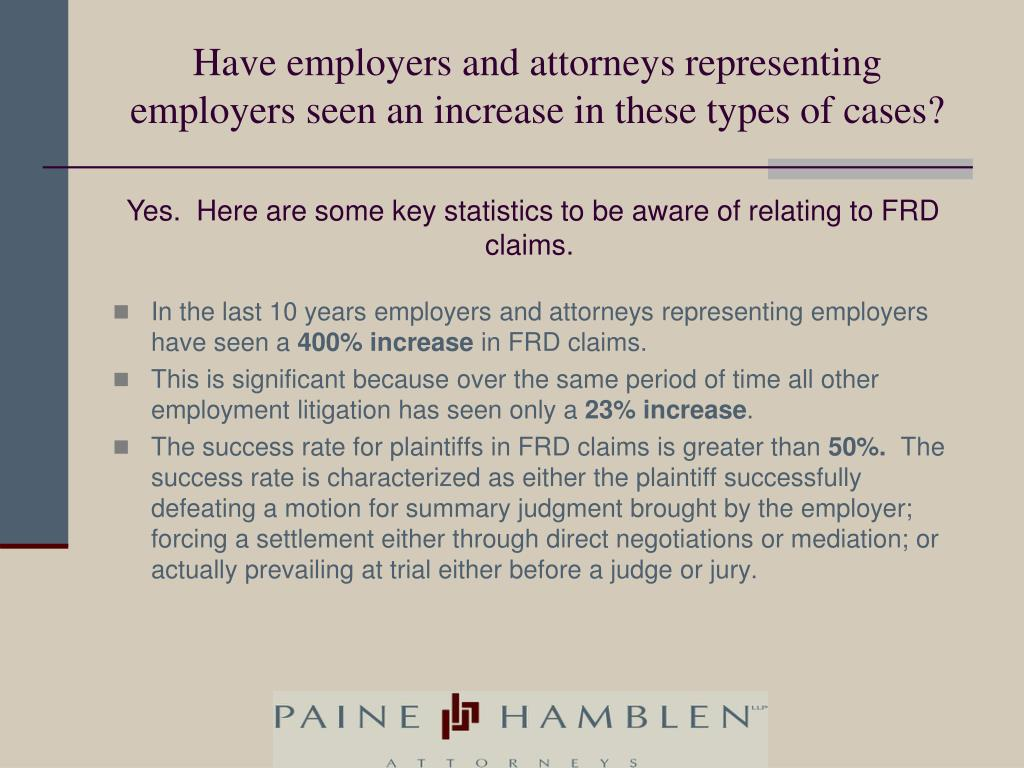 Have employers and attorneys representing employers seen an increase in these types of cases?