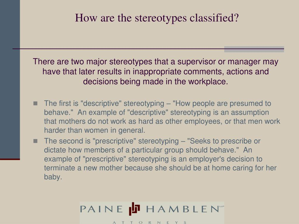 How are the stereotypes classified?