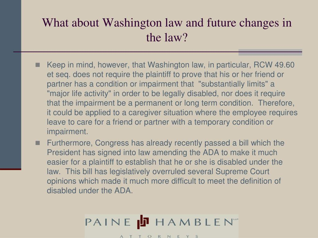 What about Washington law and future changes in the law?