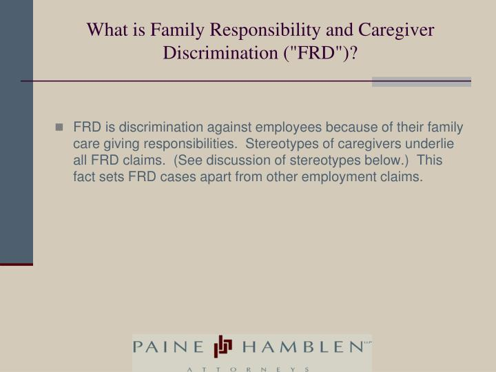 What is family responsibility and caregiver discrimination frd