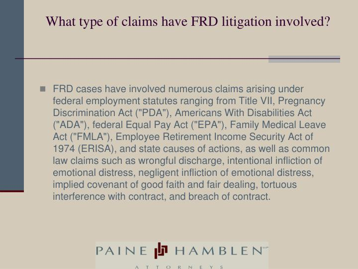 What type of claims have frd litigation involved