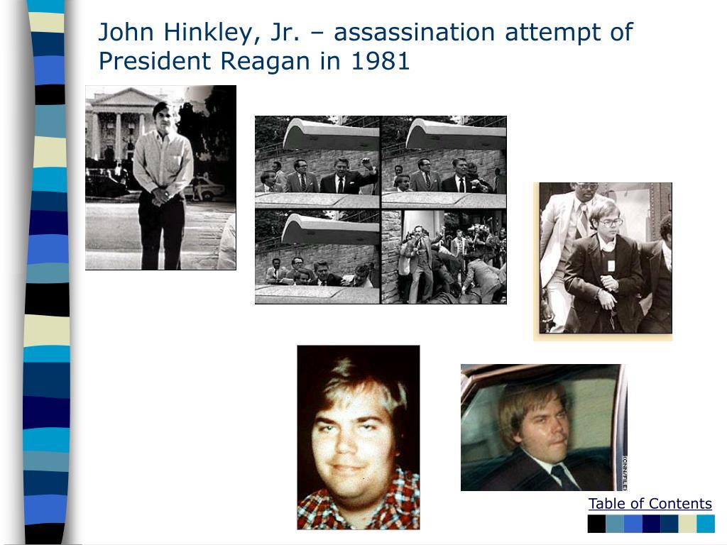 John Hinkley, Jr. – assassination attempt of President Reagan in 1981
