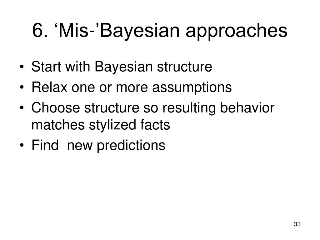 6. 'Mis-'Bayesian approaches