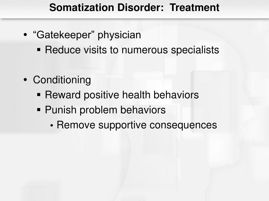 Somatization Disorder:  Treatment