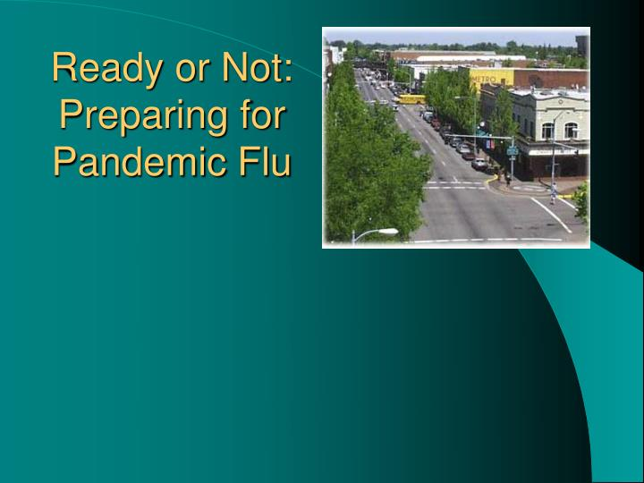 ready or not preparing for pandemic flu n.