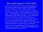 mercantile epoch 1790 184010