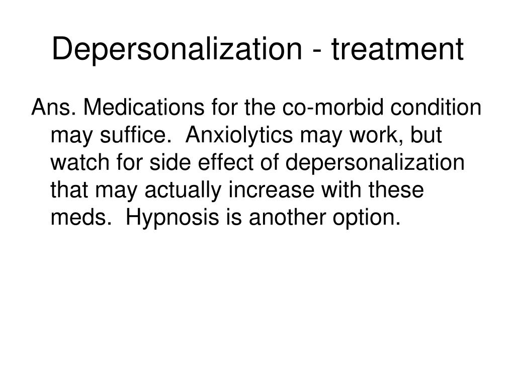 Depersonalization - treatment