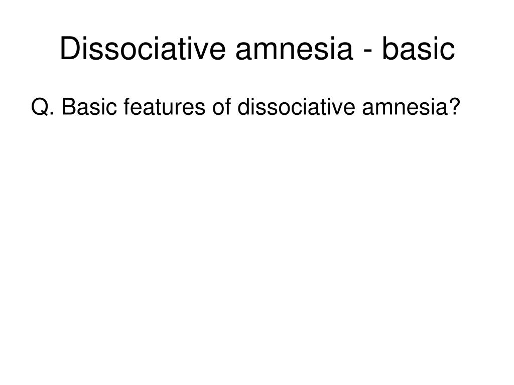 Dissociative amnesia - basic