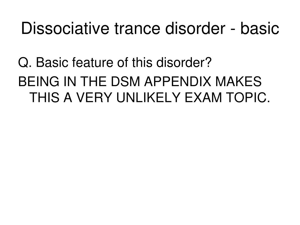 Dissociative trance disorder - basic