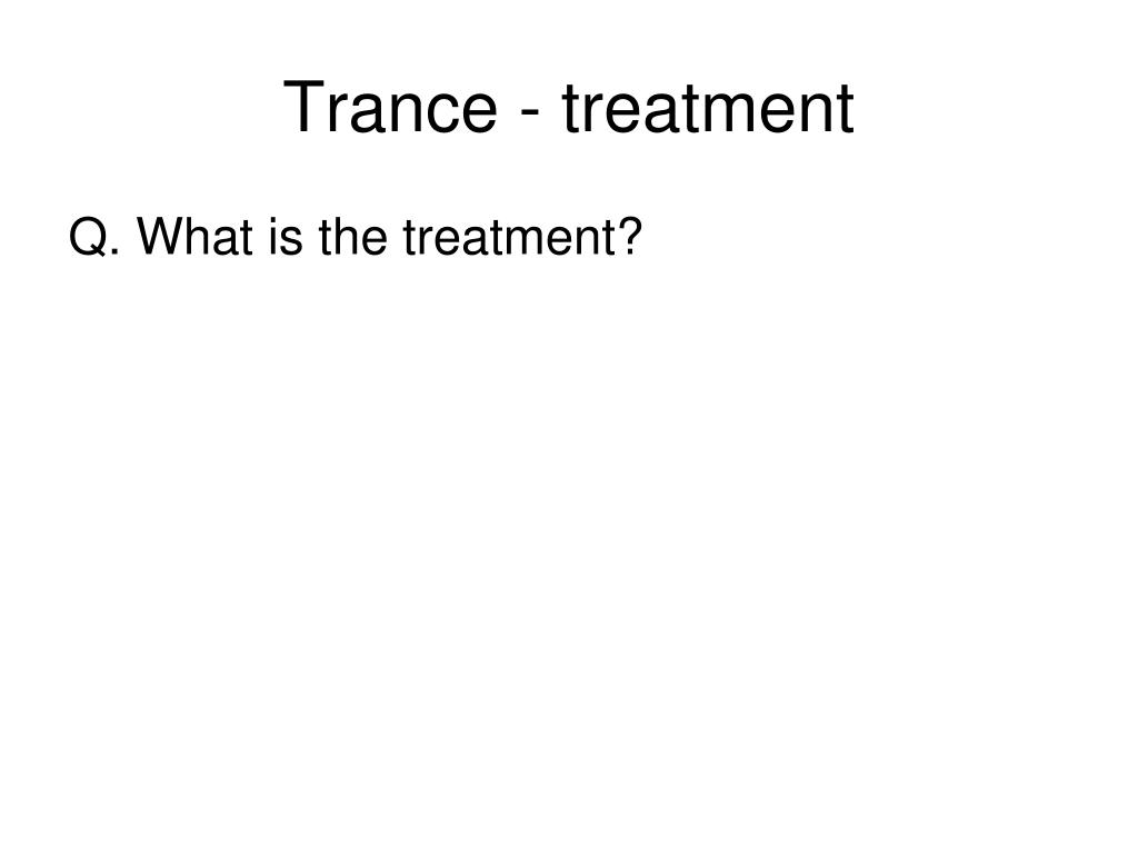 Trance - treatment