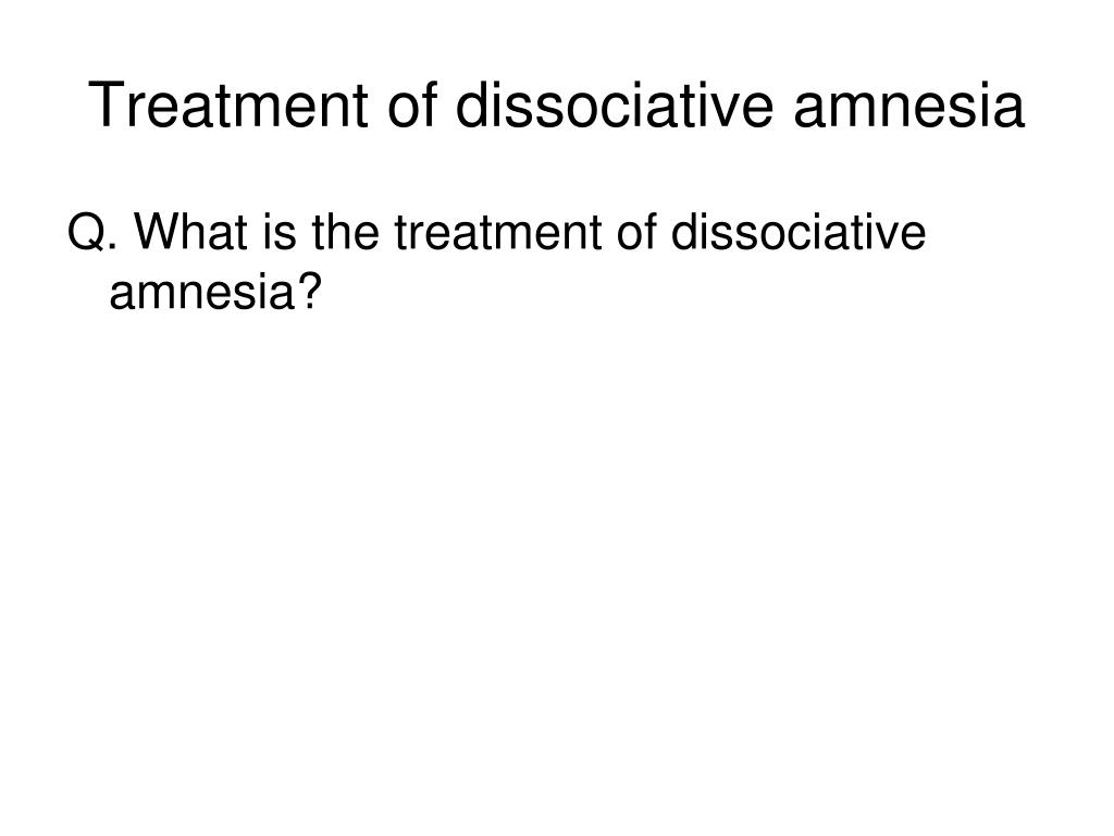 Treatment of dissociative amnesia
