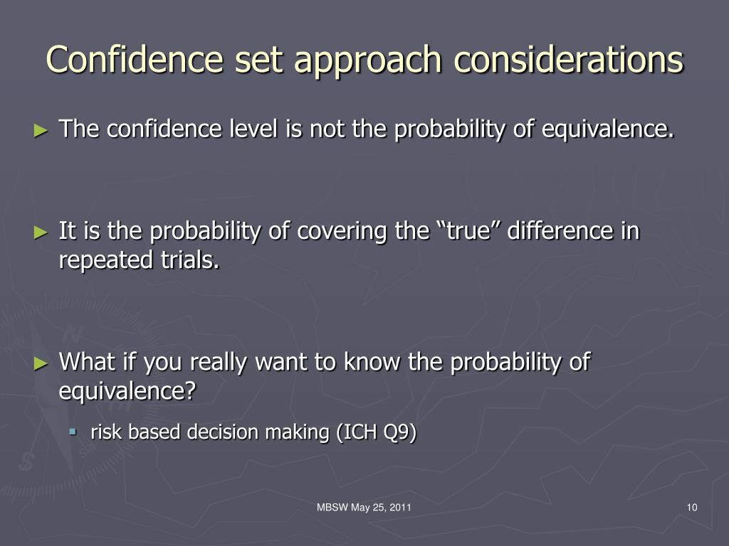 Confidence set approach considerations