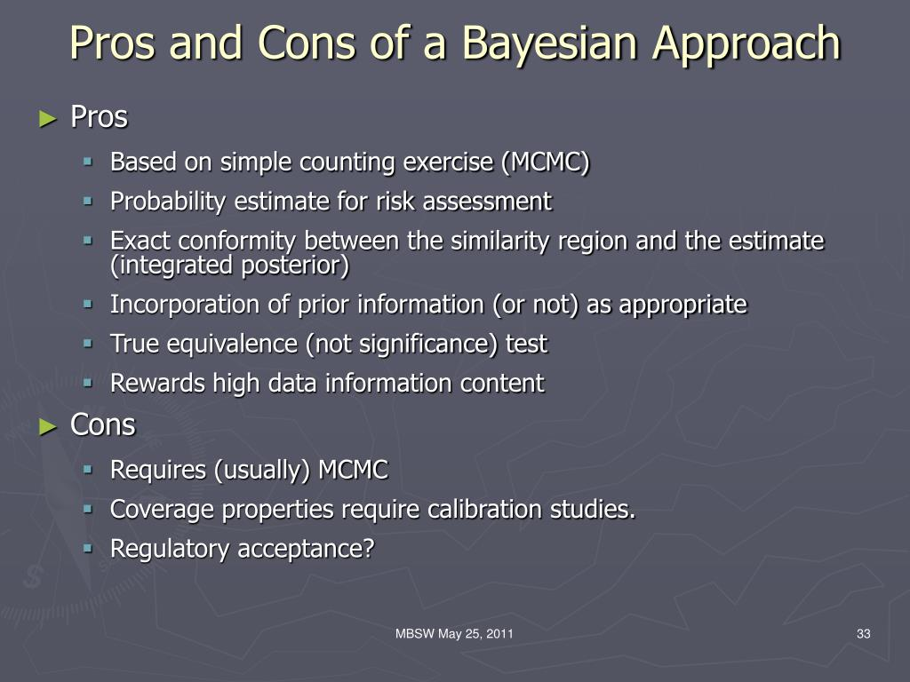 Pros and Cons of a Bayesian Approach