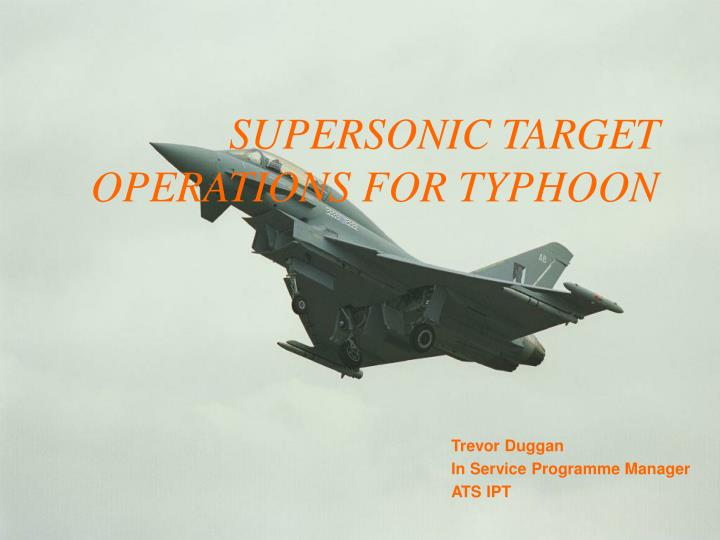 supersonic target operations for typhoon n.