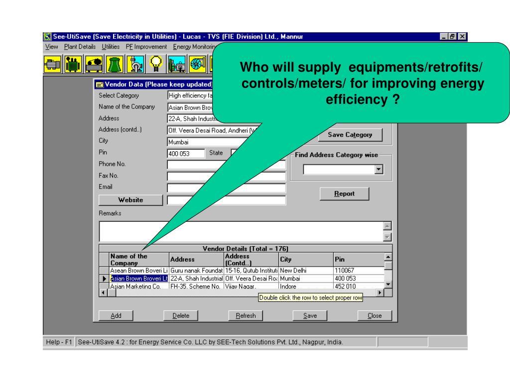 Who will supply  equipments/retrofits/