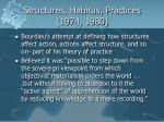 structures habitus practices 1974 1980