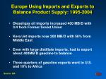 europe using imports and exports to balance product supply 1995 2004