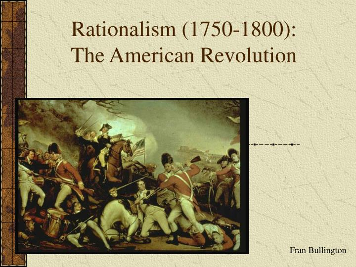 rationalism 1750 1800 the american revolution n.