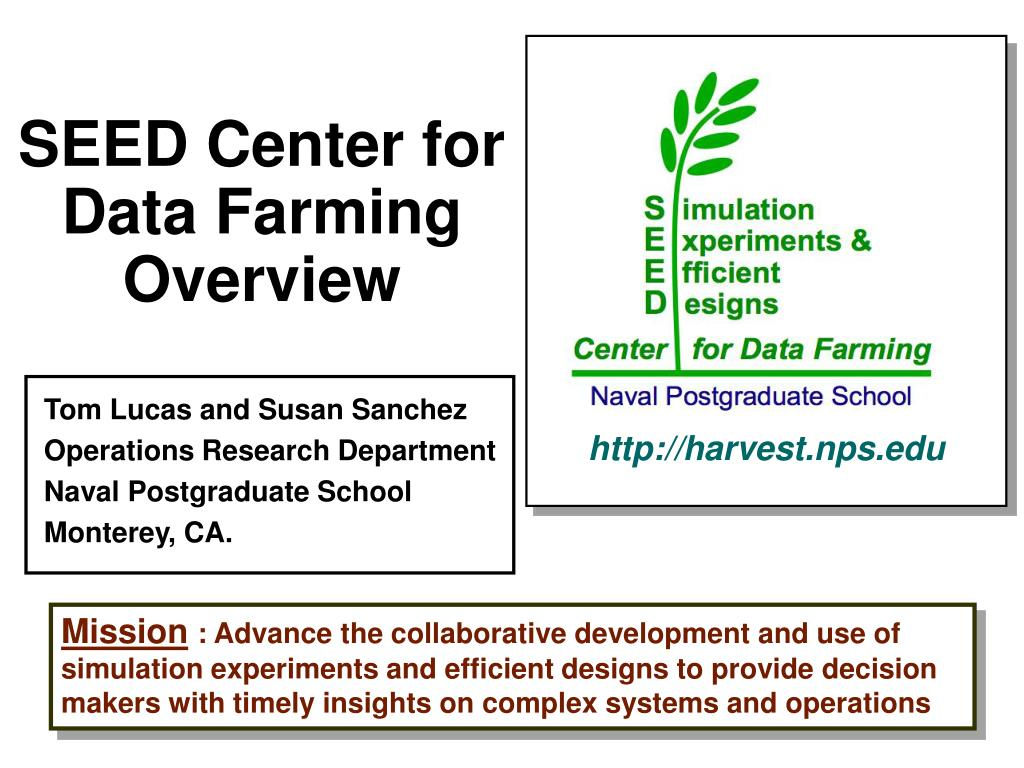 seed center for data farming overview l.