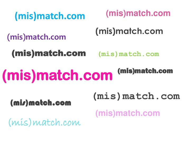 (mis)match.com