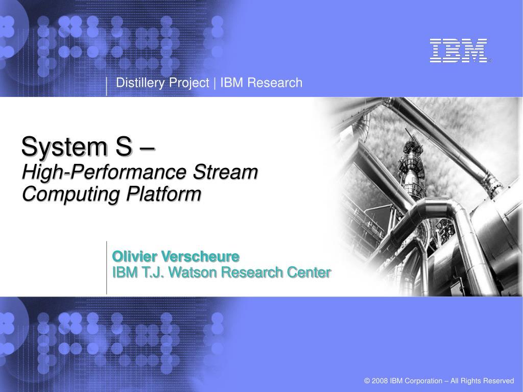 system s high performance stream computing platform l.