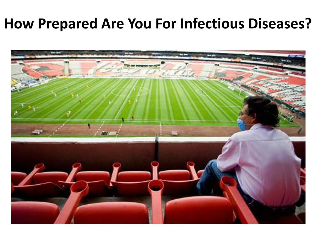 How Prepared Are You For Infectious Diseases?
