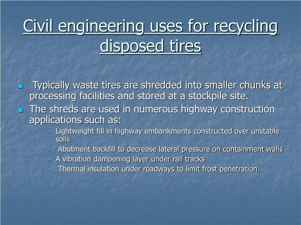 Civil engineering uses for recycling disposed tires