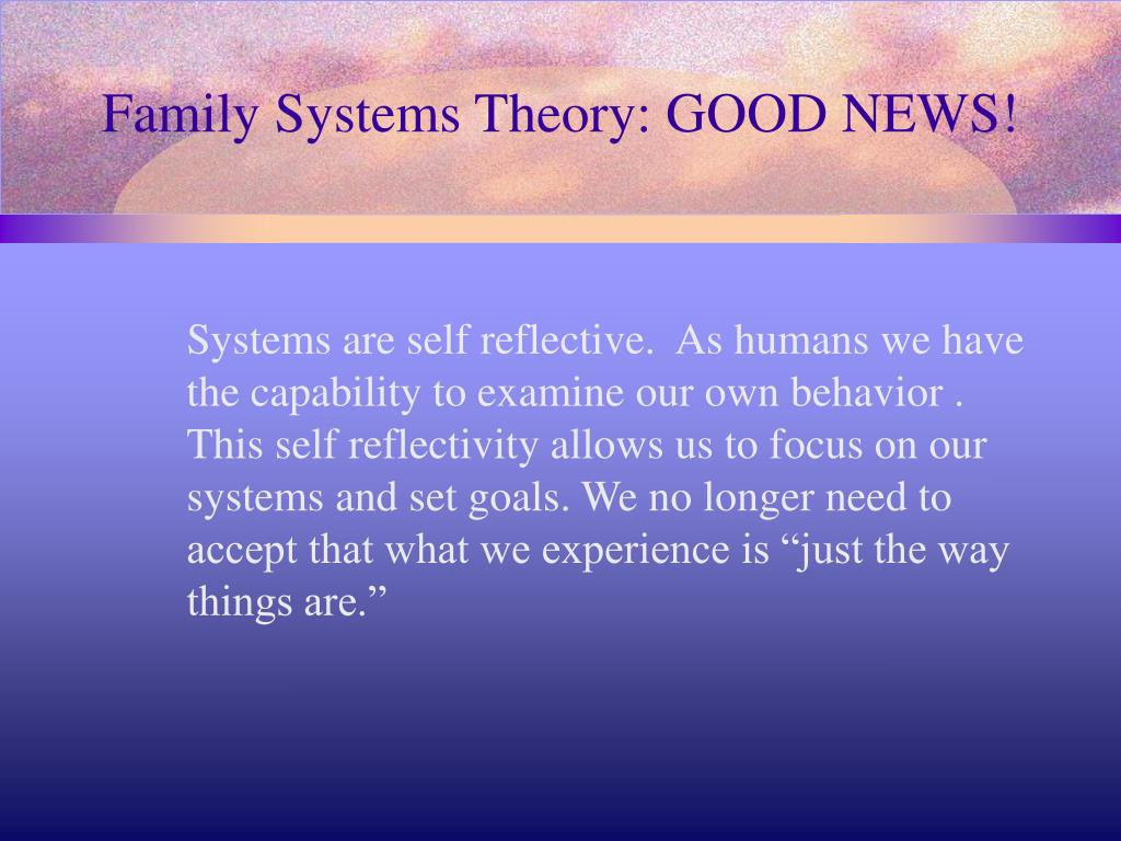 Family Systems Theory: GOOD NEWS!