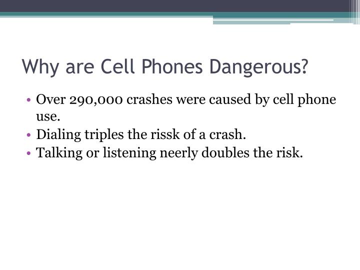 Why are cell phones dangerous