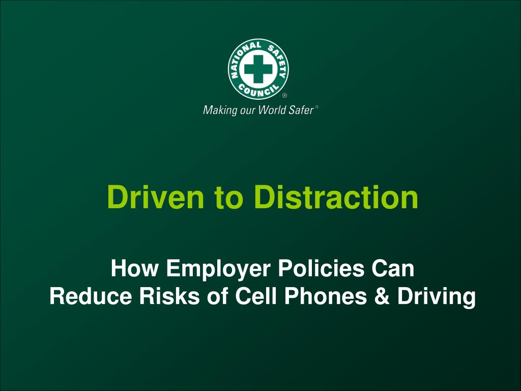 driven to distraction how employer policies can reduce risks of cell phones driving l.