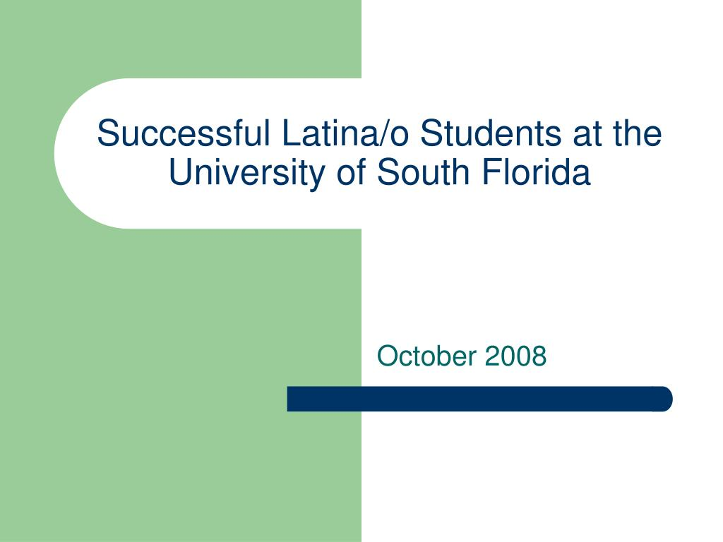 successful latina o students at the university of south florida l.
