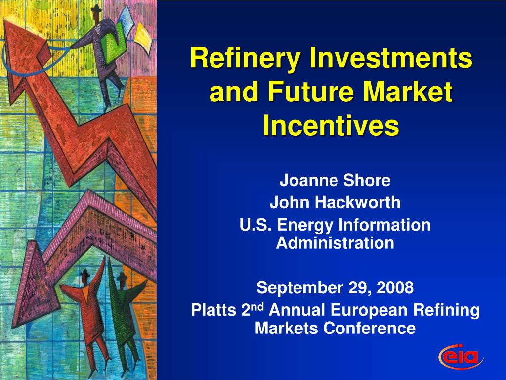 refinery investments and future market incentives l.