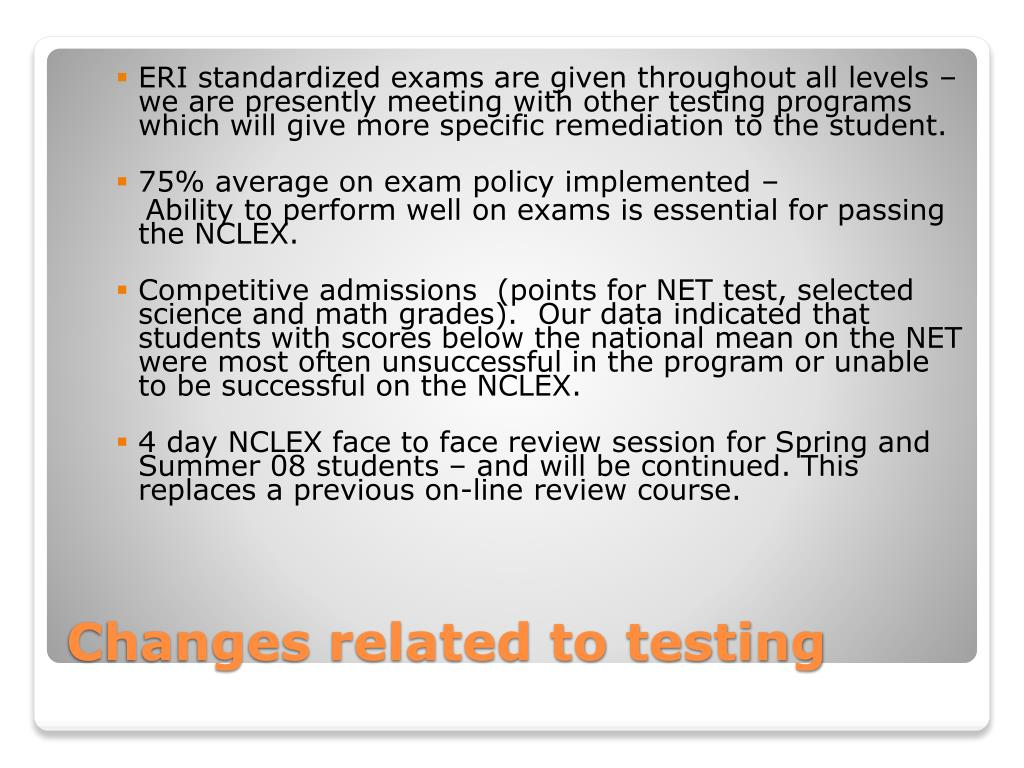 ERI standardized exams are given throughout all levels – we are presently meeting with other testing programs which will give more specific remediation to the student.
