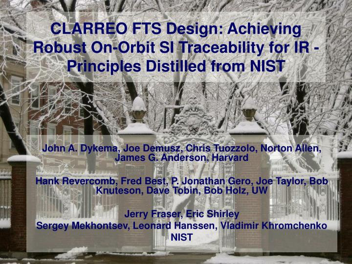clarreo fts design achieving robust on orbit si traceability for ir principles distilled from nist n.