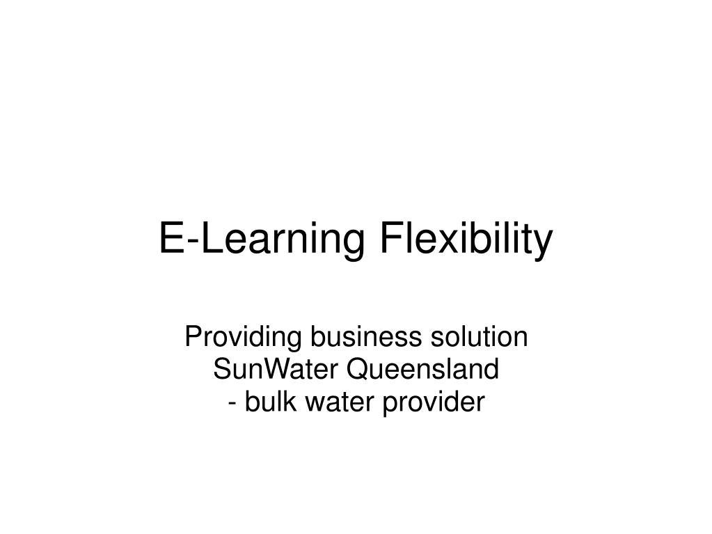 e learning flexibility l.
