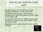 how do you build the great wall