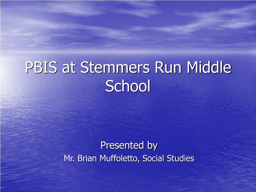 pbis at stemmers run middle school l.