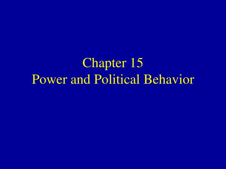 chapter 15 power and political behavior n.