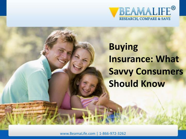 Buying Insurance: What Savvy Consumers Should Know
